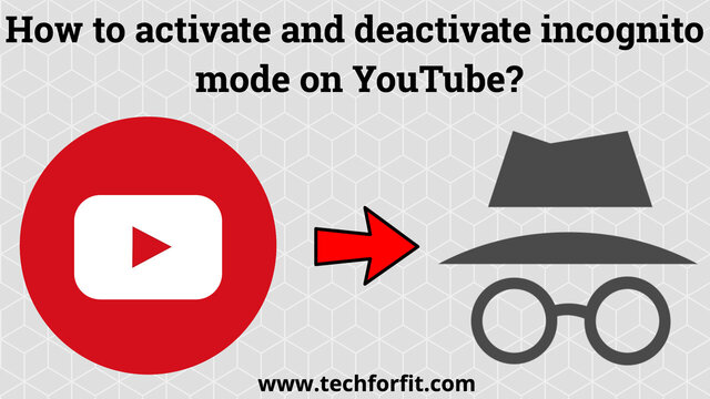 How To Activate And Deactivate Incognito Mode On YouTube?